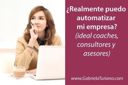 ¿Realmente puedo automatizar mi empresa? (Ideal para coaches, consultores y empresarios que ofrecen servicios de alto nivel)